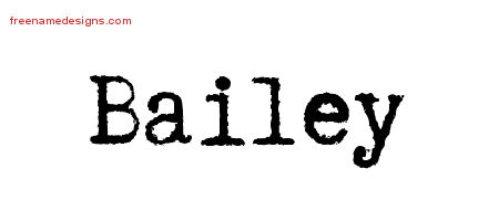 Typewriter Name Tattoo Designs Bailey Free Printout