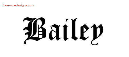 Blackletter Name Tattoo Designs Bailey Printable