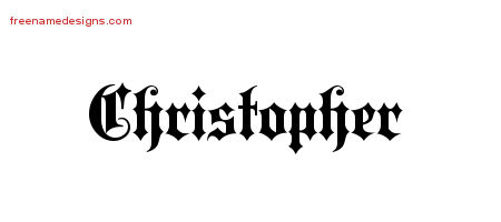 Old English Name Tattoo Designs Christopher Free Lettering