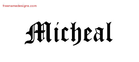 Blackletter Name Tattoo Designs Micheal Printable