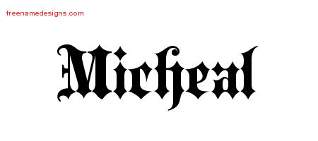Old English Name Tattoo Designs Micheal Free Lettering