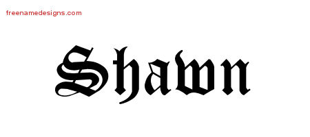 Blackletter Name Tattoo Designs Shawn Printable